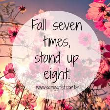 ''Fall seven times, stand up eight.''