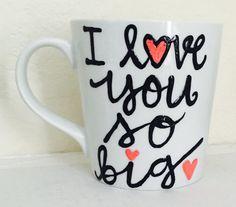 I love you so big hand painted coffee mug  wedding by PickMeCups