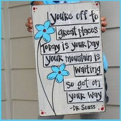 """You're off to great places! Today is your day!Your mountain is waiting, so ... get on your way!""  ~ Oh, the Places You'll Go!  You'll fInd 40+ Dr. Seuss quotes on this page that are great to use for quotes of the day:  http://www.uniqueteachingresources.com/Dr-Seuss-Quotes.html"