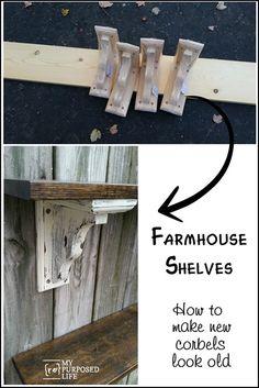 how to make new corbels look old for farmhouse shelves MyRepurposedLife.com