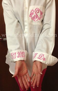 Monogrammed Wedding Day Shirt....Hannah couldn't help but think of you and you're love for all thinks monogrammed haha :)