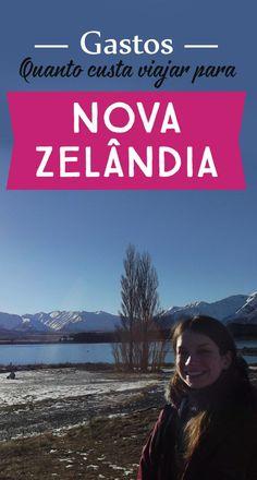 A Nova Zelândia é país espetacular! Veja Gastos Nova Zelândia:quanto custa visto, comida, transporte, hospedagem, atrações turísticas e dicas