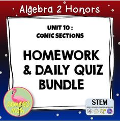 Do you need some daily quizzes or extra homework practice for Algebra 2 Honors students and Conic Sections? Look no further! It's all here. Great variety and rigor.