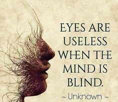 Eyes are useless when the mind is blind.  #DigitalVK