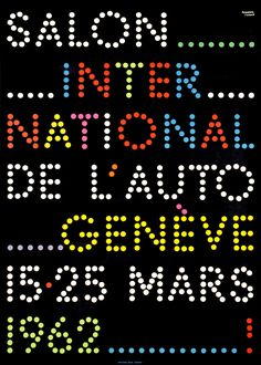 Advertising Poster Geneva Auto Show 1962 by Herbert Leupin . Poster Design, Logo Design, Psychedelic Quotes, Radio Record Player, Otl Aicher, Advertising Poster, Ads, Floral Furniture, Lighting Logo