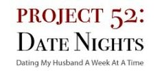 Project 52: Dating My Husband a Week at a Time