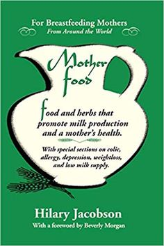 Mother Food: A Breastfeeding Diet Guide with Lactogenic Foods and Herbs - Build Milk Supply, Boost Immunity, Lift Depression, Detox, Lose We. Food For Breastfeeding Mothers, Breastfeeding Books, Easy Weight Loss, Lose Weight, Reduce Weight, Low Milk Supply, Nursing Mother, Colic, Homemade Baby Foods