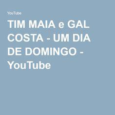 TIM MAIA e GAL COSTA - UM DIA DE DOMINGO - YouTube