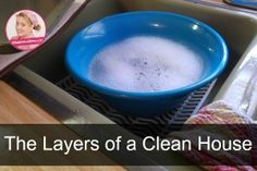 The Layers of a Clean House-Real Life Translation: If something doesn't have a home, it's clutter and needs to be removed so cleaning can happen. A Slob Comes Clean, Me Clean, Cleaning Checklist, Cleaning Hacks, Daily Checklist, Gmail Hacks, Technology Hacks, Messy House, Toilet Cleaning