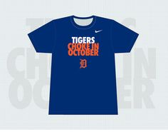 Get your new Tigers shirt about how they play in the Playoffs   Flickr - Photo Sharing!