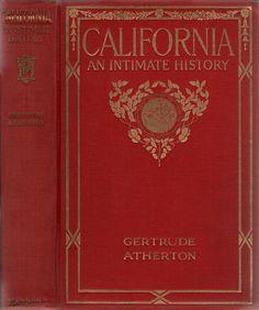 Atherton, Gertrude--California, an Intimate History--
