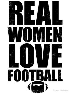 Real Women Love Football by Look Human Patriots Football, Raiders Football, Ohio State Football, Ohio State Buckeyes, Oakland Raiders, American Football, Vikings Football, Giants Football, Minnesota Vikings
