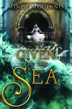 #CoverReveal   Given to the Sea by Mindy McGinnis