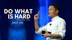 Jack Ma - DO WHAT IS HARD (Jack Ma Motivation) Jack Ma or Ma Yun(Chinese: 马云; born September is a Chinese business magnate and philanthropist. Workplace Motivation, Life Motivation, Business Motivation, Ways To Get Rich, How To Become Rich, Richest Man In China, Robert Kiyosaki Books, English Speech, Business Magnate