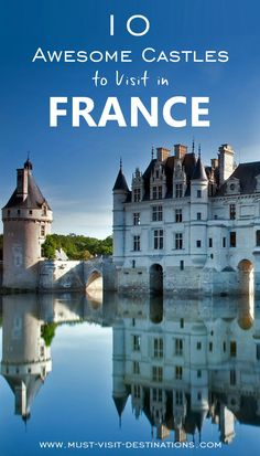 10 Awesome Castles to Visit in France