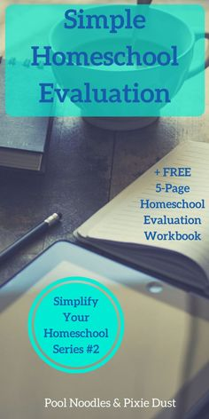 Simple strategies to evaluate your current homeschool schedule. Plus FREE 5-page Homeschool Evaluation Workbook. Pool Noodles & Pixie Dust