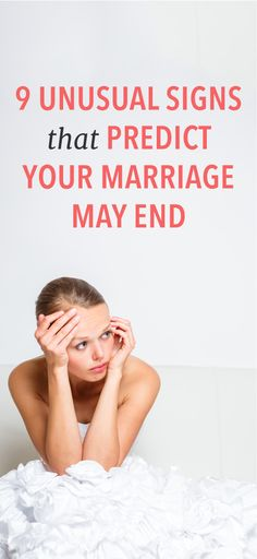 9 weird signs that can predict the end of your marriage