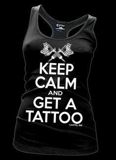 Image of Keep Calm and Get a Tattoo Racer Tank Style #3138