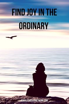 Find Joy in the Ordinary | Quotes | Female Success | Women in Business | #femalesuccess