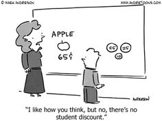 Education Cartoon 6837: I like how you think, but no, there's no student discount.