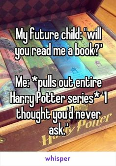 I love Harry Potter That is so my future child😁😁😁 Awesome! I love Harry Potter That is so my future child😁😁😁 Awesome! I love Harry Potter That is so my future child😁😁😁 Harry Potter Quotes, Harry Potter Love, Harry Potter Fandom, Harry Potter World, Harry Potter Book Series, Harry Potter Things, Hp Quotes, Golden Trio, Book Memes