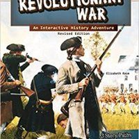 The Revolutionary War: An Interactive History Adventure (You Choose: History), a book by Elizabeth Raum Us History, History Books, American History, American Girl, Colonial America Unit, American Revolutionary War, Reading Centers, Aleta, Reading Levels