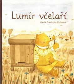 Lumír včelaří Graphic Illustration, Winnie The Pooh, Roman, Disney Characters, Fictional Characters, Teddy Bear, Toys, Painting, Animals