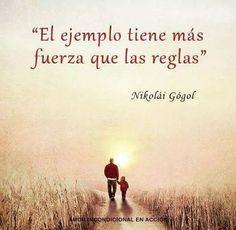 El ejemplo tiene mas fuerza que las reglas. The example has more strength than rules. (Español-Spanish quote)