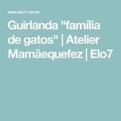"""Guirlanda """"família de gatos""""   Atelier Mamãequefez   Elo7"""