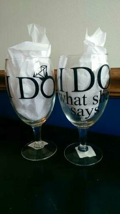 """I Do"" ""I Do What She Says"" Pair of wine glasses $20.00 kayla.expresscreations@gmail.com https://www.facebook.com/expresscreations"