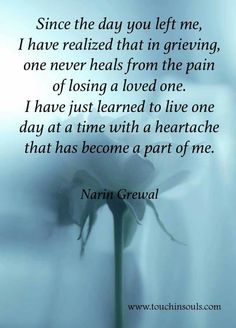 HEARTACHE permeates every single minute of my life no matter what I'm doing.