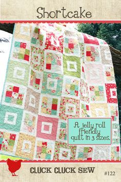 Shortcake Quilt Pattern by Cluck Cluck Sew                                                                                                                                                                                 More