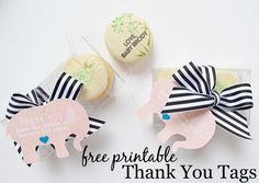 Free Printable Thank You Tags - love the idea of giving these to labor and delivery nurses or even with baby shower host gifts!