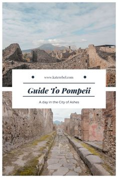 Guide to Pompeii for your trip to the city of ashes  #italy #pompeii #pompei #europe #travel #traveling #travelblogger #katerebel #itchyfeet #wanderlust #trip
