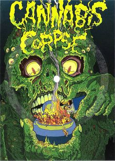 * Cannabis Corpse *