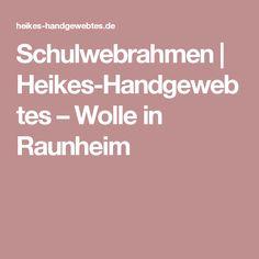 Schulwebrahmen | Heikes-Handgewebtes – Wolle in Raunheim