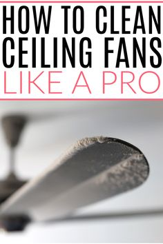 Ceiling fan covered in dust and grime? Check out these easy tips on how to clean ceiling fans like a pro. Get rid of dust on ceiling fans in minutes. Kitchen Cleaning, House Cleaning Tips, Spring Cleaning, Cleaning Ceilings, Cleaning Ceiling Fans, Diy Cleaners, Cleaners Homemade, Organizing Tips, Organization Hacks