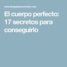 El cuerpo perfecto: 17 secretos para conseguirlo