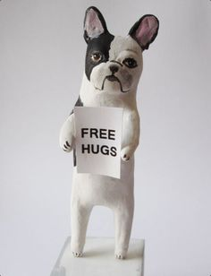 'Free Hugs', from a French Bulldog.