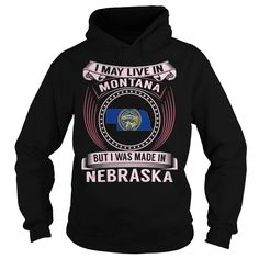 Live in Montana Made in Nebraska Pink T-Shirts, Hoodies. SHOPPING NOW ==► Funny Tee Shirts