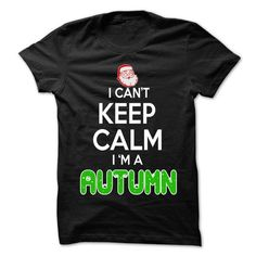 Keep Calm AUTUMN... Christmas Time - 0399 Cool Name Shi - #unique gift #bridal gift. PRICE CUT => https://www.sunfrog.com/LifeStyle/Keep-Calm-AUTUMN-Christmas-Time--0399-Cool-Name-Shirt-.html?68278