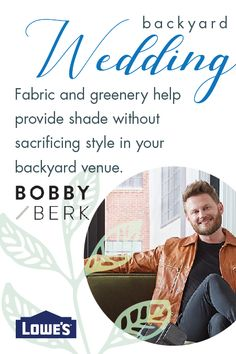 Designer Bobby Berk recommends using fabric and greenery to help provide shade without sacrificing style at your backyard event.