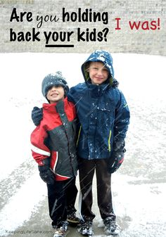 Are you holding your child back? I was. I decided to STOP!