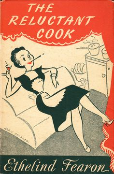 The Reluctant Cook by Ethelind Fearon. 1953.