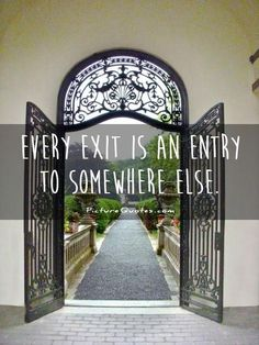New+Start+Quotes+and+Sayings | Every exit is an entry to somewhere else Picture Quote #1