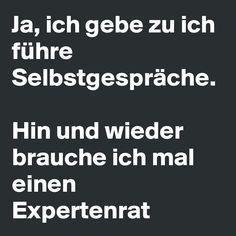 #Selbstgespräch #Expertenrat #Boldomatic #Sprüche