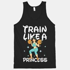 Train Like a Princess (light) | T-Shirts, Tank Tops, Sweatshirts and Hoodies | HUMAN