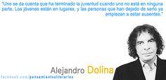 Alejandro Dolina. Sobre la juventud. https://www.facebook.com/pensamientosliterarios