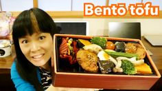 Bentô Tôfu yasai tappuri [Gourmandises japonaises] Zen eashion [Shibuya Tôkyô] #YouTube #Video