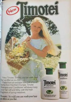 Timotei shampoo...I used this all the time! Loved it when she flicked her long blonde hair lol